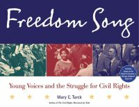 Freedom song : young voices and the struggle for civil rights