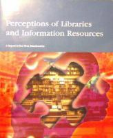 Perceptions of Libraries and Information Resources