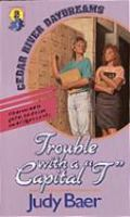 """Trouble With A Capital """"T"""""""