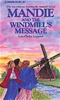 Mandie and the Windmill's Message