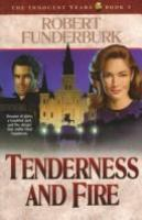 Tenderness and Fire. #5
