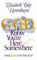 God, I Know You're Here Somewhere