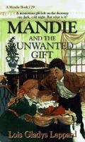 Mandie and the Unwanted Gift