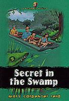 Secret In The Swamp