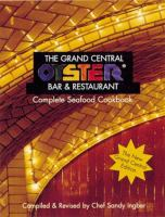 The Grand Central Oyster Bar & Restaurant Complete Seafood Cookbook