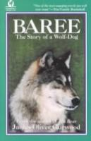 Baree, the Story of A Wolf-dog