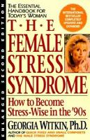 The Female Stress Syndrome