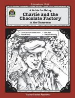A Literature Unit for Charlie and the Chocolate Factory by Roald Dahl