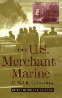 The U.S. Merchant Marine at War, 1775-1945