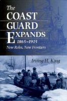 The Coast Guard Expands, 1865-1915