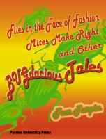 Flies in the Face of Fashion, Mites Make Right, and Other Bugdacious Tales