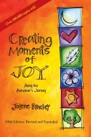 Creating Moments of Joy Along the Alzheimer's Journey by Jolene Brackey