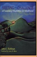 Meeting the Challenges of Learning Disabilities in Adulthood