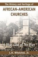 The History & Heritage of African-American Churches