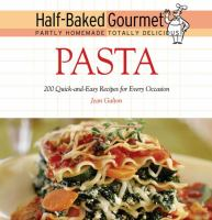 Half-baked Gourmet Partly Homemade Totally Delicious Pasta