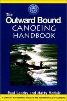 The Outward Bound Canoeing Handbook