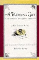 A Wedding Gift, and Other Angling Stories