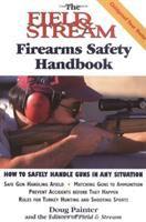 The Field & Stream Firearms Safety Handbook