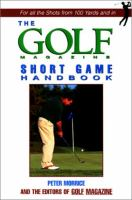 The Golf Magazine Short Game Handbook