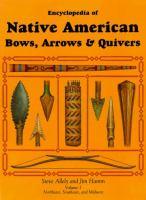 Encyclopedia of Native American Bows, Arrows & Quivers