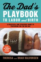 The Dad's Playbook to Labor and Birth