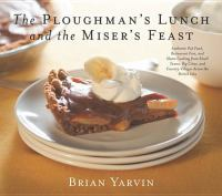 The Ploughman's Lunch and the Miser's Feast