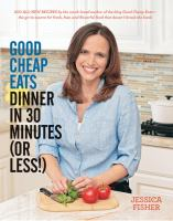 Good Cheap Eats Dinner in 30 Minutes (or Less!)