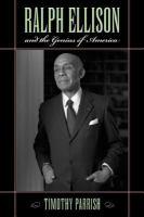 Ralph Ellison and the Genius of America