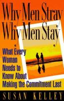 Why Men Stray, Why Men Stay