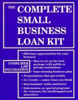 The Complete Small Business Loan Kit