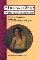 Lillian D. Wald, Progressive Activist