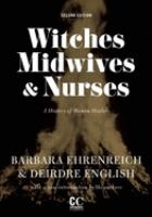 Witches, Midwives & Nurses