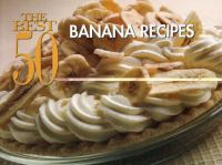 The Best 50 Banana Recipes