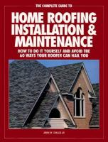 The Complete Guide to Home Roofing Installation and Maintenance