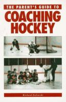 The Parent's Guide to Coaching Hockey