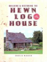 Building & Restoring the Hewn Log House