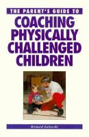 The Parent's Guide to Coaching Physically Challenged Children