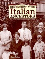 Genealogist's Guide To Discovering Your Italian Ancestors