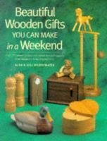 Beautiful Wooden Gifts You Can Make in A Weekend