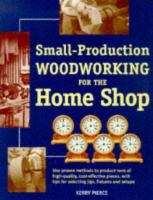 Small Production Woodworking for the Home Shop