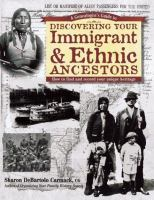 A Genealogist's Guide to Discovering your Immigrant and Ethnic Ancestors