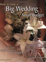 How to Have A Big Wedding on A Small Budget