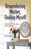 Remembering Mother, Finding Myself
