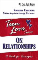 On Relationships : A Book for Teenagers