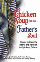 Chicken Soup for the Father's Soul