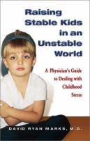 Raising Stable Kids in An Unstable World