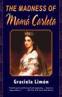 The Madness of Mamá Carlota