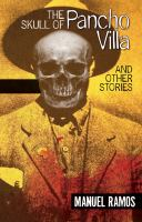 The Skull of Pancho Villa