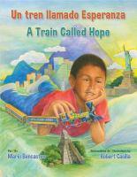 Un tren llamado Esperanza = A train called Hope