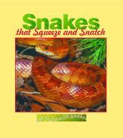 Snakes That Squeeze and Snatch